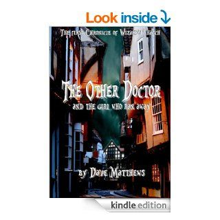 The Other Doctor And The Girl Who Ran Away (The Chronicles of Wizard's Thatch Book 1)   Kindle edition by Dave Matthews, Barry Gibbs. Science Fiction, Fantasy & Scary Stories Kindle eBooks @ .