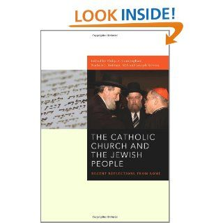 The Catholic Church and the Jewish People: Recent Reflections from Rome (Abrahamic Dialogues) (9780823228058): Philip A. Cunningham, Norbert J. Hofmann, Joseph Sievers: Books