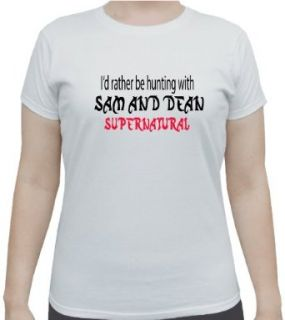 I'd Rather be Hunting with Sam and Dean Supernatural Woman's White T Shirt: Clothing