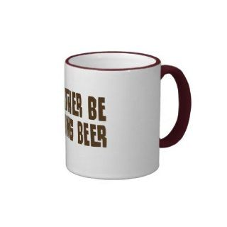 I'd Rather Be Drinking Beer Coffee Mugs  Sports Fan Coffee Mugs  Sports & Outdoors