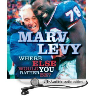 Marv Levy: Where Else Would You Rather Be? (Audible Audio Edition): Marv Levy, Alpha Trivette: Books