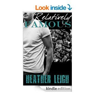 Relatively�Famous (Famous Series Book 1)   Kindle edition by Heather Leigh. Literature & Fiction Kindle eBooks @ .
