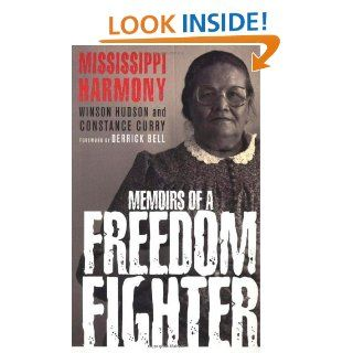 Mississippi Harmony Memoirs of a Freedom Fighter Winson Hudson, Constance Curry, Derrick Bell 9780312295530 Books