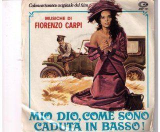 MIO DIO COME SONO CADUTA IN BASSO! (ORIGINAL SOUNDTRACK, FIORENZO CARPI, 45 RPM SINGLE, PS, 1974): Music