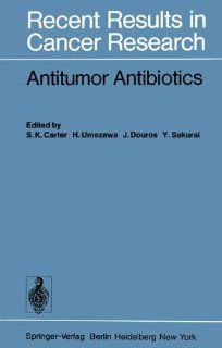 Antitumor Antibiotics (Recent Results in Cancer Research) (9783540086246): S.K. Carter, H. Umezawa, J. Douros, Y. Sakurai: Books