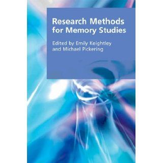 Research Methods for Memory Studies (Research Methods for the Arts and Humanities): Emily Keightley, Michael Pickering: 9780748645954: Books