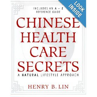 Chinese Health Care Secrets: A Natural Lifestyle Approach: Richard Webster, Henry Lin: 9781567184341: Books