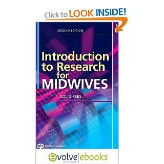 An Introduction to Research for Midwives (9780702041631) Colin Rees Books