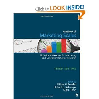 Handbook of Marketing Scales Multi Item Measures for Marketing and Consumer Behavior Research (Association for Consumer Research) William O. Bearden, Richard G. Netemeyer, Kelly L. Haws 9781412980180 Books