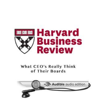 What CEOs Really Think of Their Boards (Harvard Business Review) (Audible Audio Edition): Jeffrey Sonnenfeld, Melanie Kusin, Elise Walton, Todd Mundt: Books