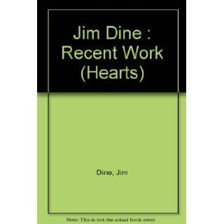 Jim Dine  Recent Work (Hearts) Jim Dine, Pace Gallery Publications Staff 9780938608165 Books
