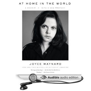 At Home in the World: A Memoir (Audible Audio Edition): Joyce Maynard: Books