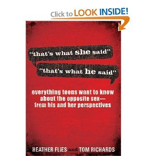 That's What She Said/He Said: Tom Richards, Heather Flies: 9781609362201: Books