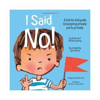 I Said No! A kid to kid guide to keeping your private parts private: Kimberly King, Sue Rama: 9781878076496: Books