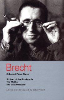 Brecht Collected Plays: 3: St Joan;Mother;Lindbergh's Flight;Baden Baden;He Said Yes;Decision;Exception and Rule;Horatians and Cur (Methuen World Classics): 9780413704603: Literature Books @
