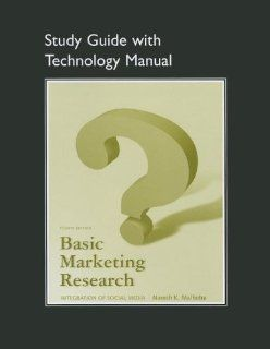 Study Guide with Technology Manual for Basic Marketing Research: Naresh Malhotra: 9780132544566: Books