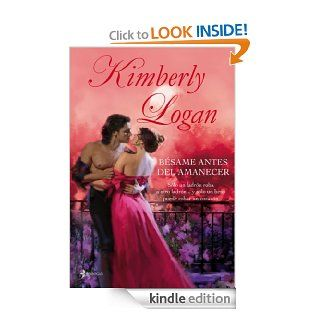 B�same antes del amanecer (Spanish Edition) eBook: Kimberly Logan: Kindle Store