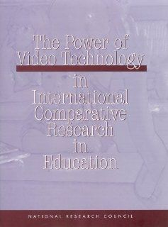 The Power of Video Technology in International Comparative Research in Education: Board on International Comparative Studies in Education, Board on Testing and Assessment, Center for Education, Division of Behavioral and Social Sciences and Education, Nati