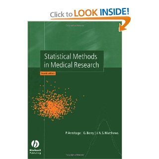 Statistical Methods in Medical Research (9780632052578): Peter Armitage, Geoffrey Berry, J. N. S. Matthews: Books