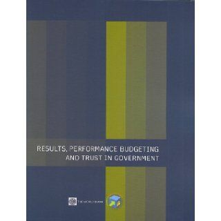 Results, Performance Budgeting and Trust in Government: Pedro Arizti et al: Books