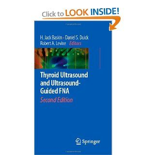 Thyroid Ultrasound and Ultrasound Guided FNA (9780387776330): Henry J. Baskin, Daniel S. Duick, Robert A. Levine: Books