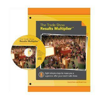 The Trade Show Results Multiplier: Daniel Katz, Noah Katz: 9781934601082: Books