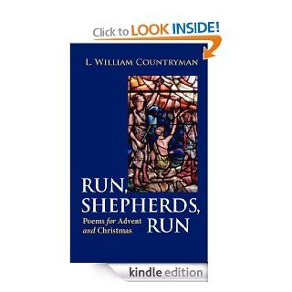 Run, Shepherds, Run: Poems for Advent and Christmas   Kindle edition by L. William Countryman. Religion & Spirituality Kindle eBooks @ .