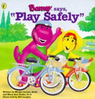 "Barney Says, ""Play Safely"": Margie; Dudko, Mary Ann Larsen: 9780140559644:  Children's Books"