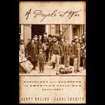 People at War : Civilians and Soliders in Americas Civil War