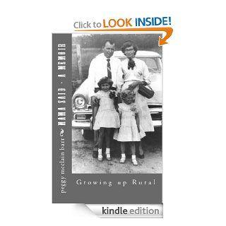 "Mama Said ""a Memoir""   Kindle edition by Peggy McClain Barr. Biographies & Memoirs Kindle eBooks @ ."