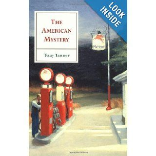 The American Mystery American Literature from Emerson to DeLillo Tony Tanner, Ian F. A. Bell, Edward Said 9780521783743 Books