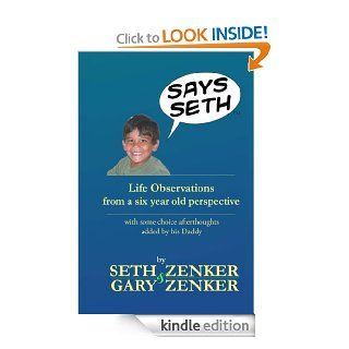 Says Seth: Life Observations from one very funny kid eBook: Gary Zenker, Seth Zenker: Kindle Store