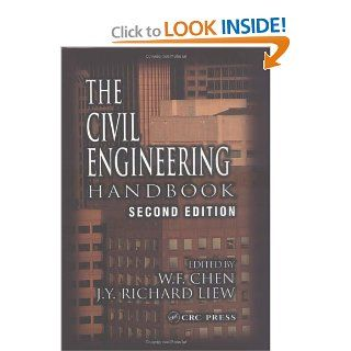 The Civil Engineering Handbook, Second Edition (New Directions in Civil Engineering): W.F. Chen, J.Y. Richard Liew: 9780849309588: Books