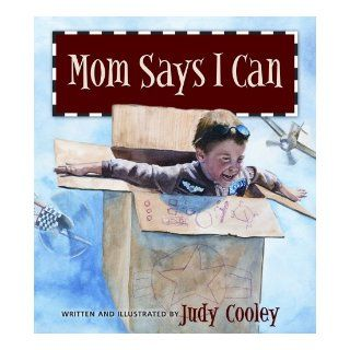 Mom Says I Can: Judy Cooley: 9781590388723:  Children's Books