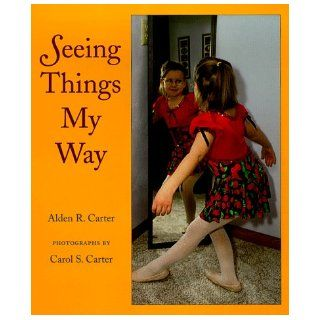Seeing Things My Way: Carol S. Carter: 9780807572962:  Kids' Books