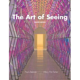 The Art of Seeing (8th Edition): Paul J. Zelanski Professor Emeritus, Mary Pat Fisher: 9780205748341: Books