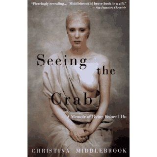 Seeing the Crab: Christina Middlebrook: 9780385488655: Books