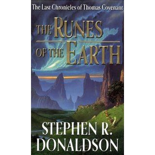 The Runes of the Earth (The Last Chronicles of Thomas Covenant, Book 1) Stephen R. Donaldson 9780441013043 Books