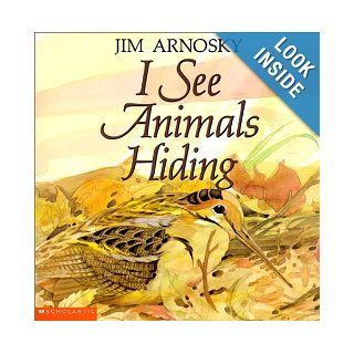 I See Animals Hiding: Jim Arnosky: 9780439232159:  Kids' Books