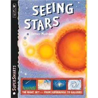 Seeing Stars (SuperSmarts): James Muirden: 9780763603731: Books