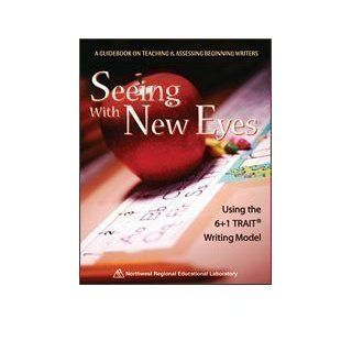 Seeing with New Eyes   Using the 6+1 Trait� Writing Model Peter Bellamy 9780893540906 Books