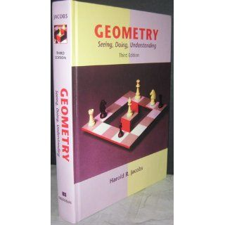 Geometry: Seeing, Doing, Understanding, 3rd Edition (9780716743613): Harold R. Jacobs: Books