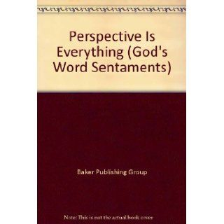 GOD'S WORD Sentaments Perspective is Everything: Baker Publishing Group: 9781600980275: Books