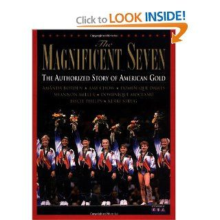 The Magnificent Seven: The Authorized Story of American Gold: N.H. Kleinbaum: 9780553097740: Books