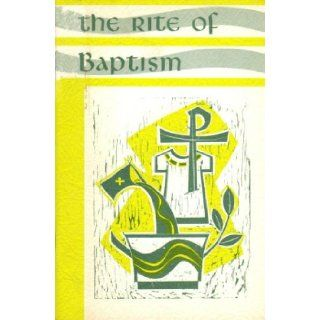 The Rite of Baptism for One Child and Several Children: National Conference of Catholic Bishops: Books