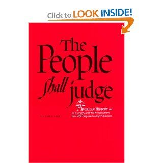 The People Shall Judge, Volume I, Part 1 (People Shall Judge, Vol. 1) (9780226770499) Staff  Social Sciences 1 The College of the University of Chicago Books