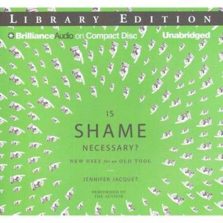 Is Shame Necessary?: New Uses for an Old Tool; Library Edition