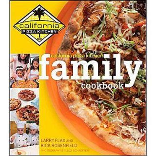 California Pizza Kitchen Family Cookbook Larry Flax, Rick Rosenfield Hardcover