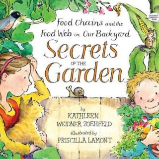 Secrets of the Garden: Food Chains and the Food Web in Our Backyard 9780385753647