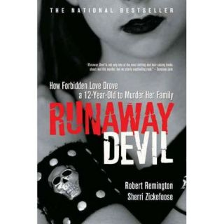 Runaway Devil: How Forbidden Love Drove a 12 Year Old to Murder Her Family